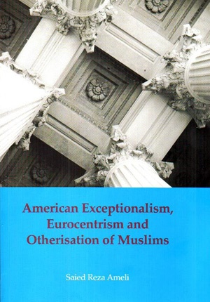 رونمایی از کتاب استثناگرایی آمریکایی، اروپا مرکزی و دیگریسازی مسلمانان