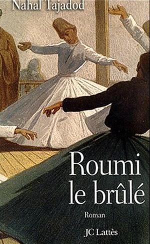رمانی در باره زندگی مولانا به زبان فرانسه نوشته خانم نهال تجدد